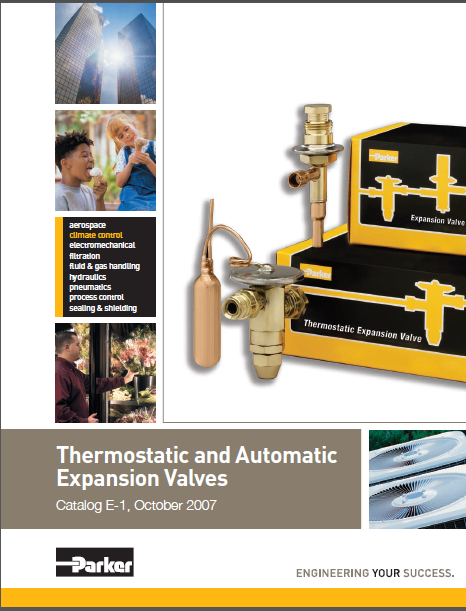 Thermostatic And Automatic Expansion Valves Catalog E-1, October 2007