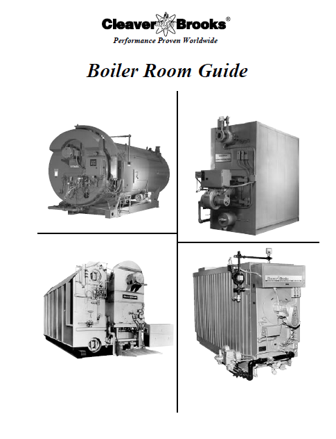 CLEAVER-BROOKS Your Boiler Room Guide Compliments Of Your Local Cleaver-Brooks Representative