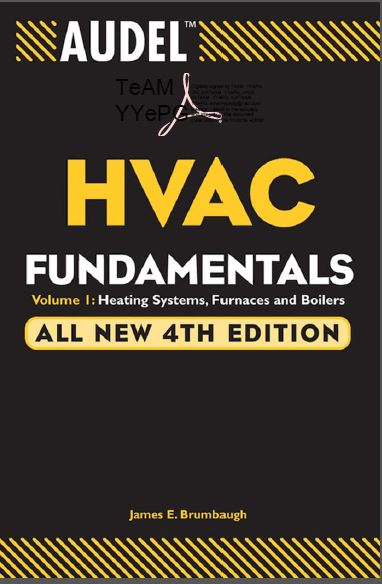 Audel™ HVAC Fundamentals Volume 1 Heating Systems, Furnaces, And Boilers