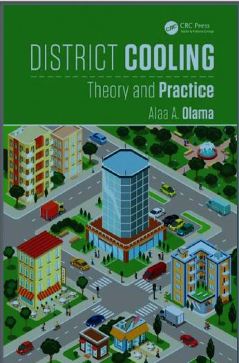 District Cooling Theory And Practice 2017 Alaa A. Olama