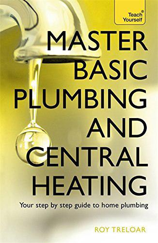 Master Basic Plumbing And Central Heating 2015 Roy Treloar